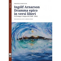 Ingólf Arnarson - Dramma epico in versi liberi. Un Prologo e cinque atti