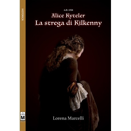 A.D. 1324 Alice Kyteler La strega di Kilkenny