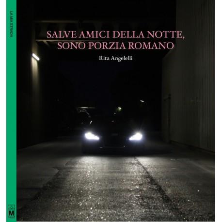 Salve amici della notte, sono Porzia Romano - vers. cartacea