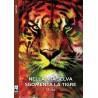 Nella mia selva sgomenta la tigre - vers. cartacea