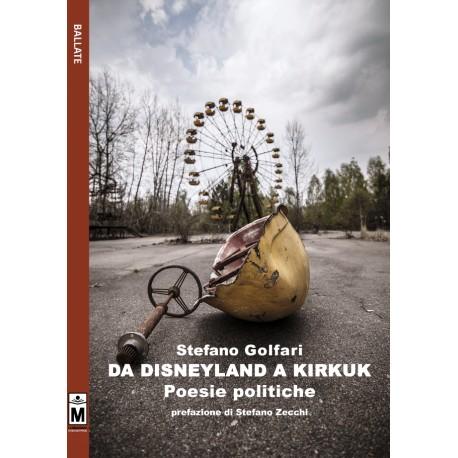 da Disneyland a Kirkuk - poesie politiche - vers. cartacea