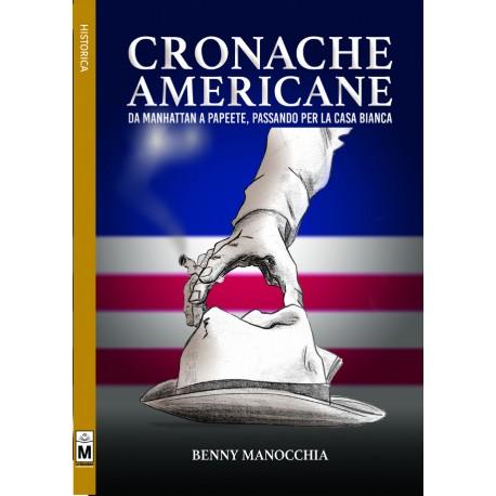 Cronache americane - Da Manhattan a Papeete, passando per la Casa Bianca